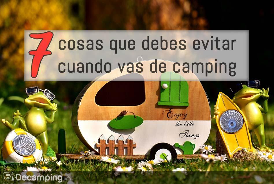 7 cosas debes evitar cuando vas de camping