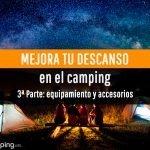 Optimiza tu sueño en el camping: equipamiento y accesorios