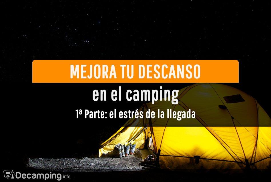 Consejos para dormir bien en el camping: la llegada